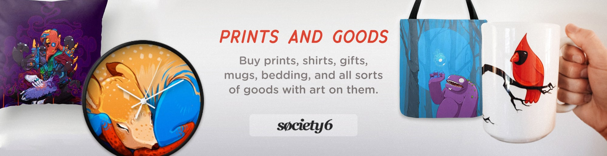 Society6 Prints and Goods